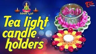 Tea Light Candle Holders for Diwali | Creative Corner | Diwali Special 2017 - TELUGUONE