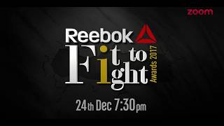 Reebok Fit To Fight Awards 2017 | Sunday 24th Dec, 7:30 PM Only On zoom - ZOOMDEKHO