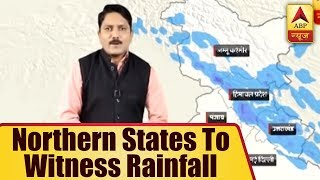 Skymet Weather Bulletin: Northern states to witness rainfall - ABPNEWSTV