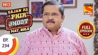 Sajan Re Phir Jhoot Mat Bolo - Ep 234 - Full Episode - 19th April, 2018 - SABTV