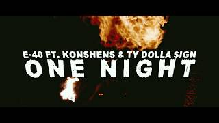 E-40 Feat. Ty Dolla $ign & Konshens - One Night ( 2018 )