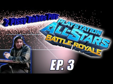 2 Pissy Babies Play - PlaystationAllStars : EP. 3 - Gotta Believe!