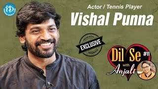 Actor / Tennis Player Vishal Punna Exclusive Interview || Dil Se With Anjali #11 - IDREAMMOVIES