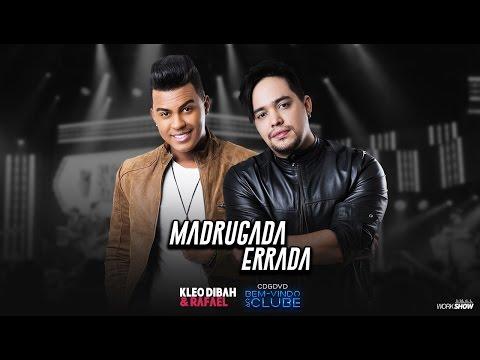 Kleo Dibah e Rafael - Madrugada Errada (DVD Bem Vindo Ao Clube)