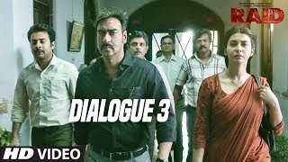Raid  (Dialogue Promo 3) | Ajay Devgn | Ileana D'Cruz | Movie Releasing ►16th March 2018 - TSERIES
