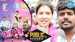Oh Baby Movie Public Response || Samantha Akkineni || Nandini Reddy || Naga Shaurya - IDREAMMOVIES