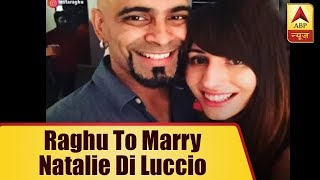 Roadies judge Raghu Ram to marry Natalie Di Luccio - ABPNEWSTV