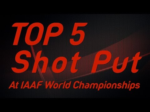 Top 5 Shot Put Thrower at IAAF World Championships