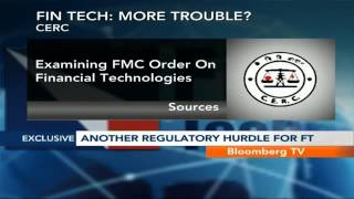 Newsroom- CERC Examining FMC Order On Fin Tech - BLOOMBERGUTV
