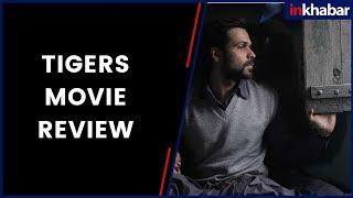 Tigers movie review | Tigers Film review | Emraan Hashmi | Tigers मूवी रिव्यू; Tigers फिल्म समीक्षा - ITVNEWSINDIA