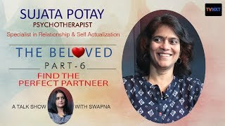 Find The Perfect Partner | The Beloved | EP#6 | Sujata Potay | Psychotherapist | TVNXT Hotshot - MUSTHMASALA