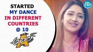 Started My Dance in Different Countries at 10 years of age - Sayyeshaa Saigal - IDREAMMOVIES
