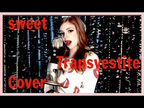 Sweet Transvestite- Cover by Anna Pena