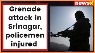 Three policemen wounded in Srinagar grenade blast - NEWSXLIVE