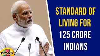Modi Speech on ensuring a better standard of living for 125 crore Indians | Mango News - MANGONEWS