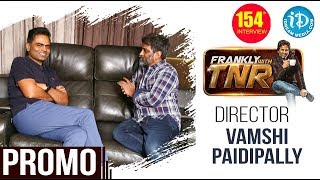 Maharshi Director Vamsi Paidipally Exclusive Interview -Promo || Frankly With TNR #154 - IDREAMMOVIES