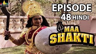 Maa Shakti Devotional Serial Episode 48 | Hindi Bhakti Serials | Sri Balaji Video - SRIBALAJIMOVIES