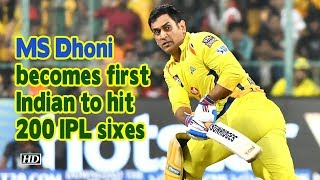 IPL 2019 | MS Dhoni becomes first Indian to hit 200 IPL sixes - IANSINDIA