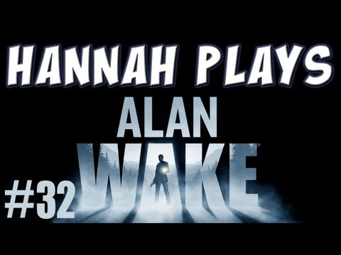 Hannah Plays Alan Wake Part 32 The Signal DLC