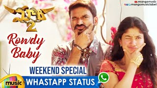 Rowdy Baby WhatsApp Status | Weekend Song | Maari 2 Movie | Dhanush | Sai Pallavi | Mango Music - MANGOMUSIC