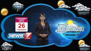 Weather Forecast 26-11-2015 – News7 Tamil Show