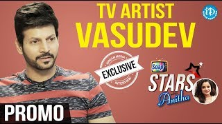 TV Artist Vasudev Exclusive Interview - Promo || Soap Stars With Anitha - IDREAMMOVIES