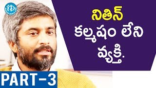 Lie Director Hanu Raghavapudi Exclusive Interview Part #3 || #LieMovie || Talking Movies With iDream - IDREAMMOVIES