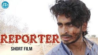 Reporter - Latest Telugu Short Film || Directed By Aditya Raghunandan - IDREAMMOVIES