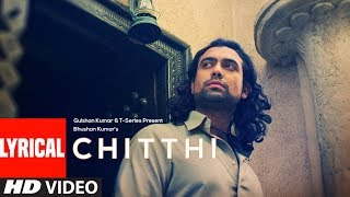 Lyrical :Chitthi Video | Feat. Jubin Nautiyal & Akanksha Puri | Kumaar | New Song 2019 | T-Series - TSERIES