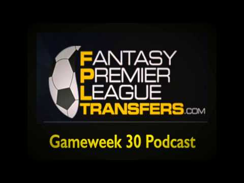 Gameweek 30 Podcast