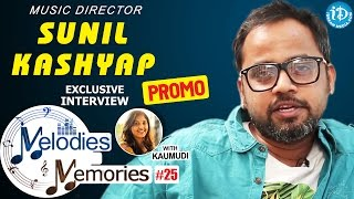 Music Director Sunil Kashyap Exclusive Interview - Promo || Melodies And Memories #25 - IDREAMMOVIES