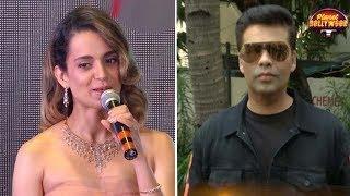 Kangana Ranaut Bashes Karan Johar In Her Latest Interview | Bollywood News