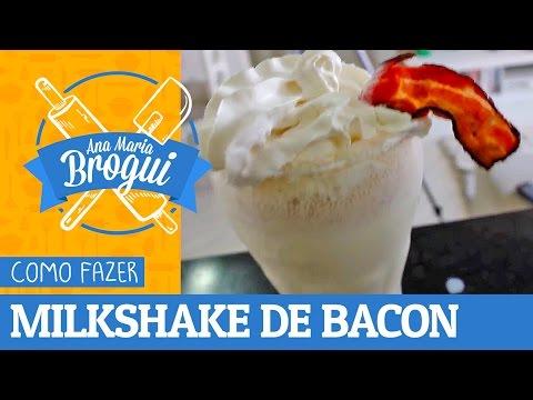Ana Maria Brogui #153 - Como fazer Milkshake de BACON