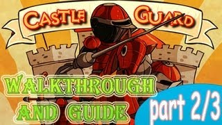 Castle Guard Walkthrough and Guide part 2