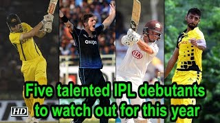 IPL 2019 | 5 talented IPL debutants to watch out for this year - IANSINDIA