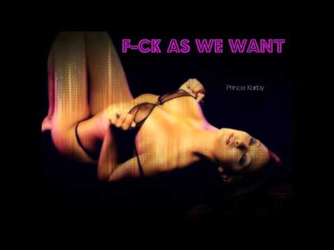 Prince Karby - Fuck As We Want - November 2013 | @GazaPriiinceEnt
