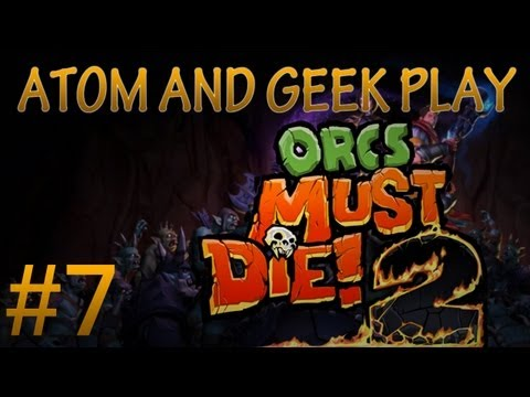 Orcs Must Die! 2 Co-Op /w Geek! - Mission 7 - [Precipice]