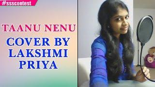 AR Rahman | Taanu Nenu - Female Version Cover by Lakshmi Priya #ssscontest - ADITYAMUSIC