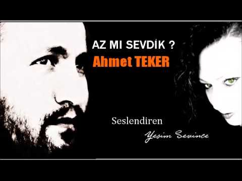 Ahmet Teker �iirini Ye�im Sevince yorumuyla sesli dinle... Az m� sevdik �iirini dinle... Az m�
