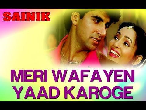 Meri Wafayein - Sainik - Akshay Kumar &amp; Ashwini Bhave