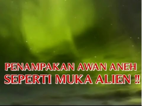 VIDEO ANEH FENOMENA AWAN