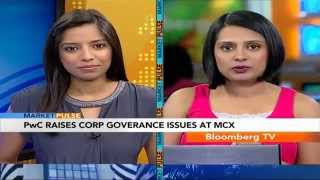 Market Pulse- PwC Raises Corp Goverance Issues At MCX - BLOOMBERGUTV