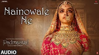 Padmaavat: Nainowale Ne Full Audio Song | Deepika Padukone | Shahid Kapoor | Ranveer Singh - TSERIES