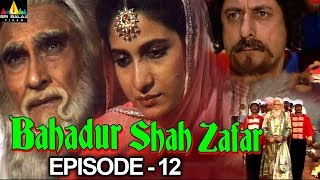 Bahadur Shah Zafar Episode - 12 | Hindi Tv Serials | Sri Balaji Video - SRIBALAJIMOVIES