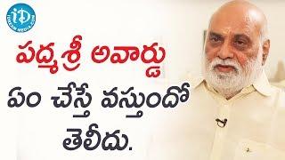 పద్మశ్రీ అవార్డు ఏం చేస్తే వస్తుందో తెలీదు. - K Raghavendra Rao || Heart To Heart With Swapna - IDREAMMOVIES