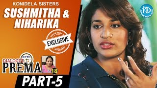 Konidela Sisters Sushmitha & Niharika Interview Part #5 | Dialogue With Prema | Celebration Of Life - IDREAMMOVIES