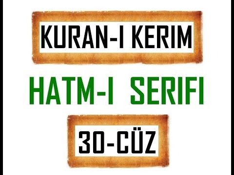 Kuran-i Kerim HATM-İ ŞERİFİ- 30 CÜZ  ***KURAN.gen.tr----KURAN.gen.tr***