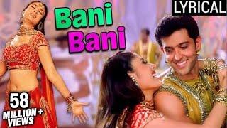 Bani Bani Full Song LYRICAL | Main Prem Ki Diwani Hoon | Kareena Kapoor | Hrithik Roshan - RAJSHRI