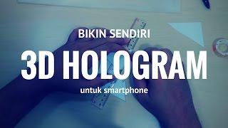 Membuat Sendiri 3D Hologram Sederhana untuk Smartphone