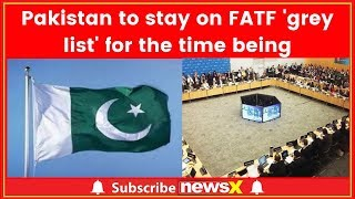 Pakistan to stay on FATF's 'grey list' for now - NEWSXLIVE